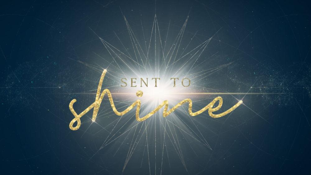Sent to Shine